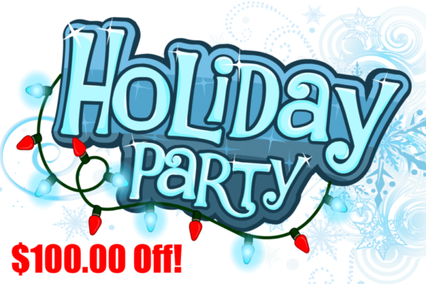 Holiday Party! $100 Discount