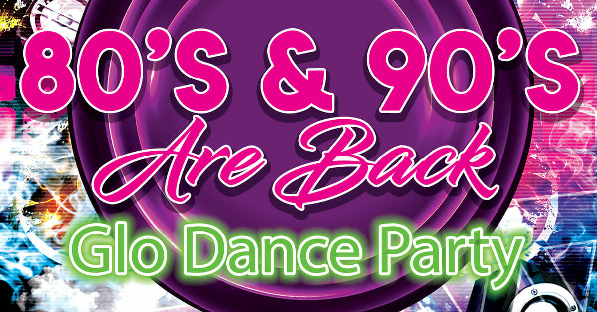 80's & 90's Glo Dance Party Mercersburg Moose Lodge